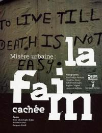 Misère urbaine : La faim cachée