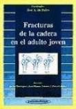 Fracturas de La Cadera En El Adulto Joven