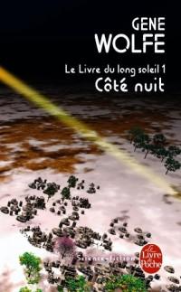 Le livre du long soleil, Tome 1 : Côté nuit