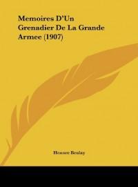 Memoires D'Un Grenadier de La Grande Armee (1907)