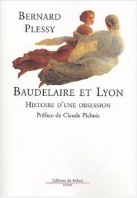 Baudelaire et Lyon : Histoire d'une obsession