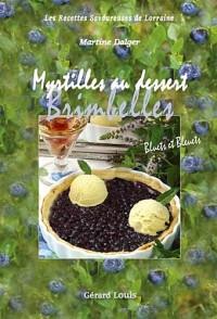 Myrtilles au dessert, brimbelles, bluets et bleuts