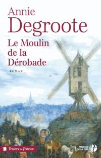 Le Moulin de la Dérobade