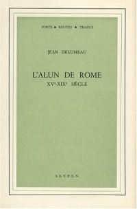 L'alun de Rome, XV-XIXe siècle