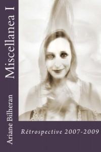 Miscellanea I: Rétrospective 2007-2009