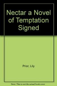 Nectar a Novel of Temptation Signed