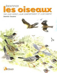 Identifier les oiseaux : Par leur aspect, leur comportement et leur habitat