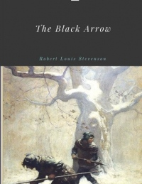 The Black Arrow by Robert Louis Stevenson Unabridged 1884 Original Version