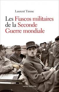 Les fiascos militaires de la seconde guerre mondiale