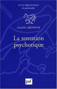La tentation psychotique
