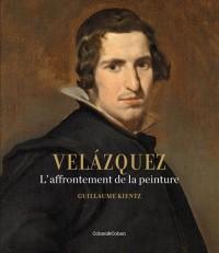 Velazquez. L'Affrontement de la peinture