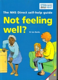Not Feeling Well? - The NHS Direct Self-help Guide [Paperback] by Dr Ian Banks