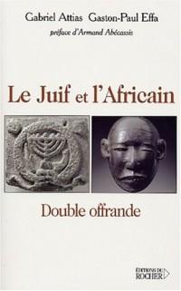Le Juif et l'Africain : Double offrande