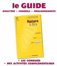 Nature à lire, CM1, cycle 3, 2ème année : littérature à travers l'Europe, comprendre, écrire, parler : le guide, analyses, conseils, prolongements
