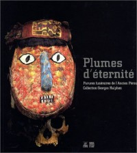 Plumes d'éternité : Parures funéraires de l'Ancien Pérou