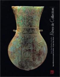 Rêves de Collection : Sept millénaires de scuptures inédites - Europe, Asie, Afrique