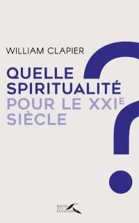 Quelle spiritualité pour le XXIe siècle ?