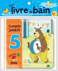 Compte jusqu'à 5 dans les bois - Mon livre de bain