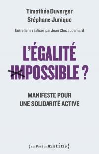 L'Egalité impossible ? - Manifeste pour une solidarité active