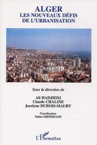 Alger, les nouveaux défis de l'urbanisation