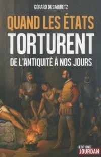 Quand les Etats torturent - De l'Antiquité à nos jours
