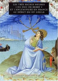 Les très riches heures du duc de Berry et l'enluminure au début du XVe siècle