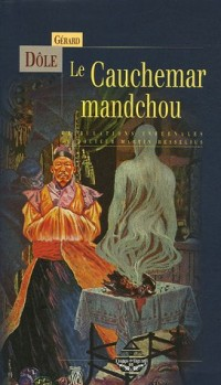 Le Cauchemar mandchou : Tribulations infernales du Docteur Martin Hesselius