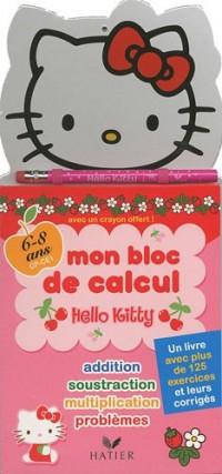 Hello Kitty, mon bloc de calcul 6-8 ans (CP-CE1) : Un livre avec plus de 125 exercices et leurs corrigés, avec un crayon offert