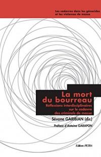La Mort du Bourreau. Reflexions Interdisciplinaires Sur le Cadavre des Criminels de Masse