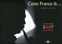 Cette France la... Campagne 2007 Jose Bove
