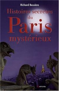 Histoires secrètes du Paris mystérieux