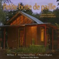 Petite botte de paille : Maisons naturelles : projets et conceptions