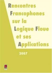 Rencontres francophones sur la logique floue et ses applications (LFA 2007) : Nîmes, France 22 et 23 novembre 2007