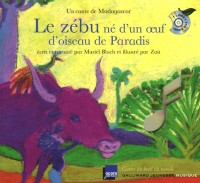 Le zébu né d'un oeuf d'oiseau de Paradis : Un conte de Madagascar (1CD audio)