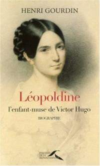 Léopoldine : L'enfant-muse de Victor Hugo