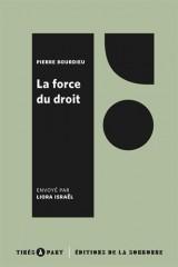 La force du droit: Eléments pour une sociologie du champ juridique