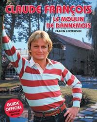 Claude François Le moulin de Dannemois