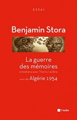 La Guerre des mémoires, suivi de Algérie 1954 [Poche]