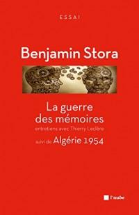 La Guerre des mémoires, suivi de Algérie 1954