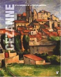 Cézanne et la naissance de la peinture moderne