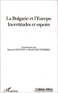 Bulgarie et l'Europe Incertitudes et Espoirs