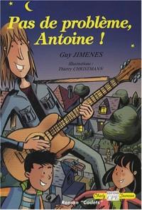 Problème, Antoine ! (Pas de)