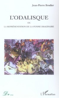 Odalisque ou la représentation de la femme imaginaire