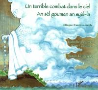 Un terrible combat dans le ciel : Edition bilingue français-créole