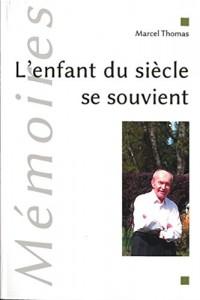 L'enfant du siècle se souvient - Mémoires de Marcel Thomas