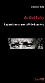 An Dot Soley, Regards Noirs Sur la Ville Lumiere