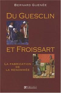 Du Guesclin et Froissart : La fabrication de la renommée