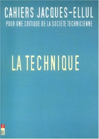Cahiers Jacques Ellul, N° 2/2004 : La technique