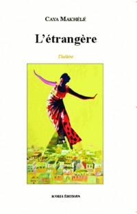 L'étrangère : Théâtre
