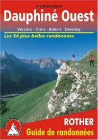 Dauphiné Ouest - Vercors, Diois, Buëch, Dévoluy. Les 54 plus belles randonnées.
